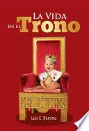 Libro de La Vida En El Trono