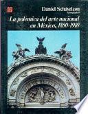 Libro de La Polémica Del Arte Nacional En México