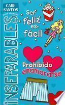 Libro de Ser Feliz Es Facil/prohibido Enamorarse