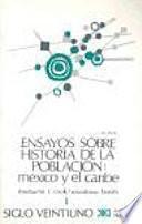 Libro de Ensayos Sobre La Historia De La Población. México Y El Caribe 1