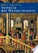 Libro de Arte Y Vida En La Venecia Del Renacimiento