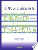 Libro de El Abc De La Calidad De La EnergÍa ElÉctrica