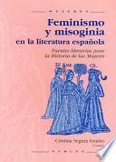 Libro de Feminismo Y Misoginia En La Literatura Española