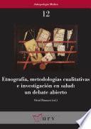 Libro de Etnografía, Metodologías Cualitativas E Investigación En Salud: Un Debate Abierto
