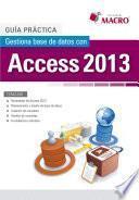 Libro de Guía Práctica. Gestiona Base De Datos Con Access 2013
