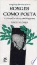 Libro de Expliquémonos A Borges Como Poeta
