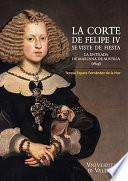 Libro de La Corte De Felipe Iv Se Viste De Fiesta