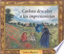Libro de Carlota Descubre A Los Impresionistas