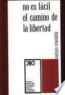 Libro de No Es Fácil El Camino De La Libertad