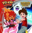 Libro de Yo Kai Watch. Flamileón No Pierde Nunca