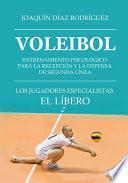 Libro de Voleibol. Entrenamiento Psicológico Para La Recepción Y La Defensa De Segunda Línea