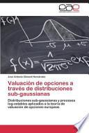 Libro de Valuación De Opciones A Través De Distribuciones Sub Gaussianas