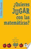 Libro de ¿quieres Jugar Con Las Matemáticas?