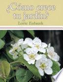 Libro de ¿cómo Crece Tu Jardín?