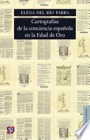 Libro de Cartografías De La Conciencia Española En La Edad De Oro
