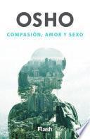 Libro de Compasión, Amor Y Sexo