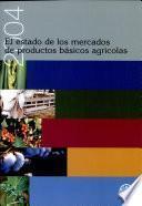 Libro de El Estado De Los Mercados De Productos Basicos Agricolas 2004