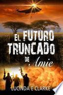 Libro de El Futuro Truncado De Amie
