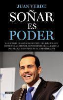 Libro de Soñar Es Poder.la Historia Y Las Claves Del éxito Del Español Que Consiguió Acompañar Al Presidente Obama Hasta La Casa