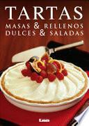 Libro de Tartas. Masas & Rellenos. Dulces & Saldas
