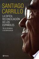 Libro de La Difícil Reconciliación De Los Españoles