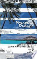 Libro de Práctica Dibujo   Libro De Ejercicios 12: Playa