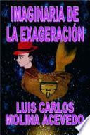 Libro de Imaginaria De La Exageración