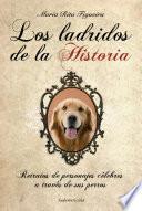 Libro de Los Ladridos De La Historia