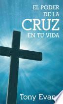 Libro de El Poder De La Cruz En Tu Vida