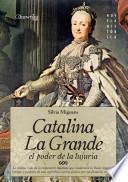 Libro de Catalina La Grande, El Poder De La Lujuria