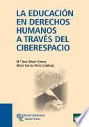 Libro de La Educación En Derechos Humanos A Través Del Ciberespacio