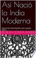 Libro de Así Nació La India Moderna
