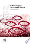 Libro de Politicas De Pesca Y Acuicultura De Chile / An Appraisal Of The Chilean Fisheries Sector