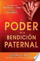 Libro de El Poder De La Bendicion Paternal / The Power Of A Parent S Blessing