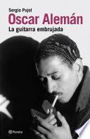 Libro de Oscar Alemán: La Guitarra Embrujad