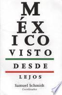 Libro de México Visto Desde Lejos