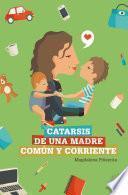 Libro de Catarsis De Una Madre Común Y Corriente