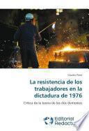 Libro de La Resistencia De Los Trabajadores En La Dictadura De 1976