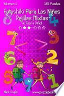 Libro de Futoshiki Para Los Niños Rejillas Mixtas   De Fácil A Difícil   Volumen 1   145 Puzzles