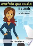 Libro de Azafata Que Vuela, A La Cazuela