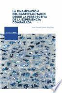 Libro de La Financiación Del Gasto Sanitario Desde La Perspectiva De La Experiencia Comparada