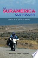 Libro de La Suramérica Que Recorrí