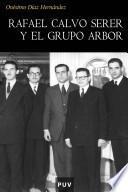 Libro de Rafael Calvo Serer Y El Grupo Arbor