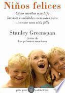 Libro de Niños Felices : Cómo Enseñar A Tu Hijo Las Diez Cualidades Esenciales Para Alcanzar Una Vida Feliz