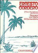 Libro de 2 Piezas Afro Antillanas Para Guitarra: Nana Para Una Negrita/el Cumbancherito
