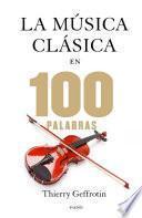 Libro de La Música Clásica En 100 Palabras