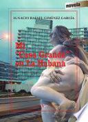 Libro de Mi  Casa Grande  En La Habana