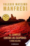 Libro de El Complot Contra Los Escipiones Y Otros Relatos