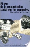 Libro de El Uso De La Comunicación Social Por Los Españoles