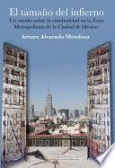 Libro de El Tamaño Del Infierno. Un Estudio Sobre La Criminalidad En La Zona Metropolitana De La Ciudad De México